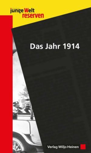 junge Welt reserven: »Das Jahr 1914«