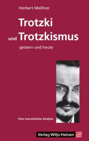 Herbert Meißner: »Trotzki und Trotzkismus – gestern und heute«