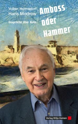 Volker Hermsdorf / Hans Modrow: »Amboss oder Hammer«