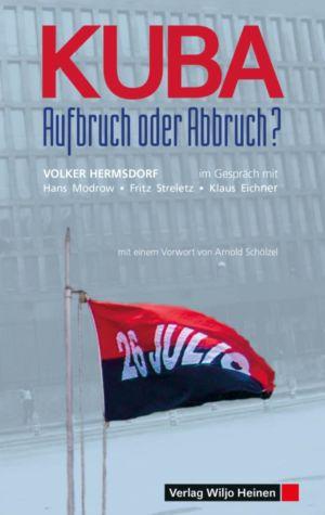 Volker Hermsdorf: »Kuba – Aufbruch oder Abbruch?«