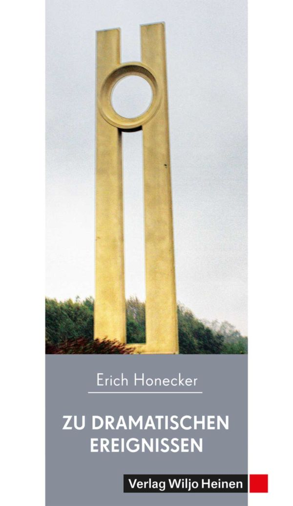 Cover: »Honecker zu dramatischen Ereignissen«