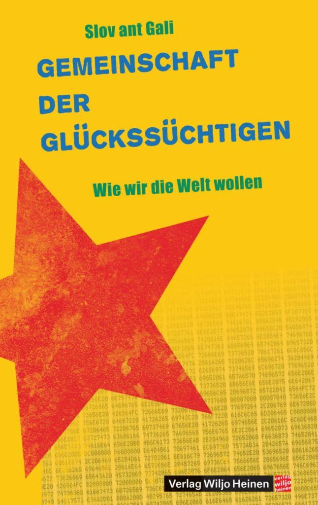 Cover: »Gemeinschaft der Glückssüchtigen«