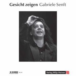 Gabriele Senft: »Gesicht zeigen«
