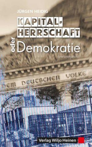 Jürgen Heidig: »Kapitalherrschaft oder Demokratie«