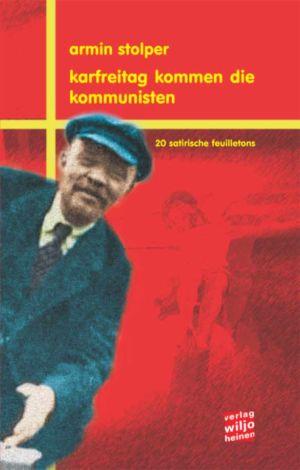 Cover: »Karfreitag kommen die Kommunisten«