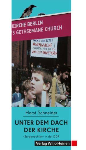 Horst Schneider: »Unter dem Dach der Kirche«