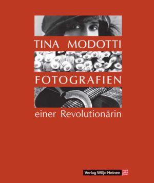 Cover: »Tina Modotti. Fotografien einer Revolutionärin«