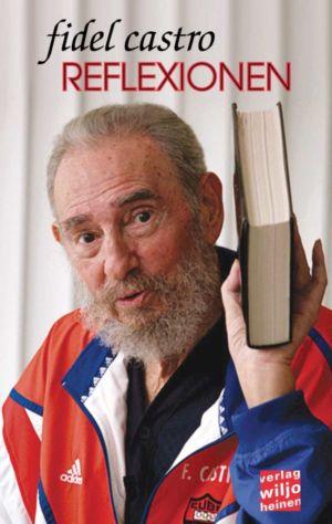 Fidel Castro : »Reflexionen«