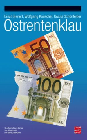 E.Bienert / W.Konschel / U.Schönfelder: »Ostrentenklau«