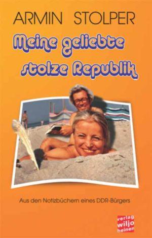 Armin Stolper : »Meine geliebte stolze Republik«