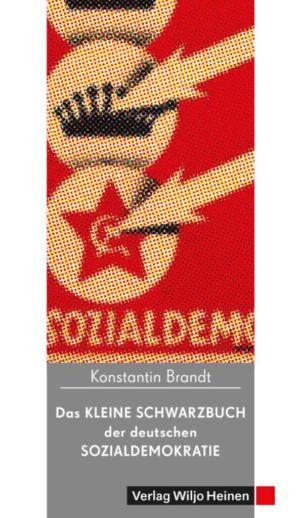 Konstantin Brandt: »Das kleine Schwarzbuch der deutschen Sozialdemokratie«