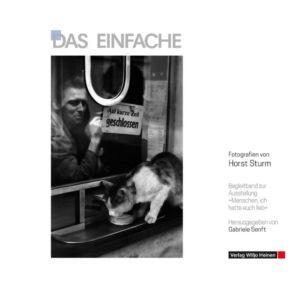 »Das Einfache. Fotografien von Horst Sturm«