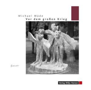 Michael Mäde: »Vor dem großen Krieg«