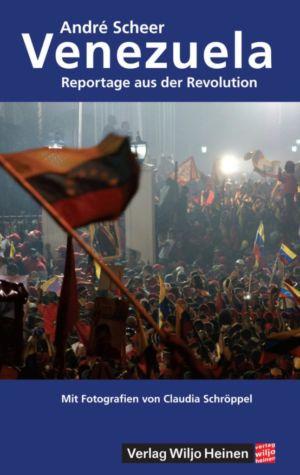 André Scheer: »Venezuela. Reportage aus der Revolution«