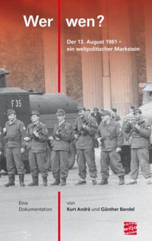 Kurt Andrä / Günther Bandel: »Wer - wen?«