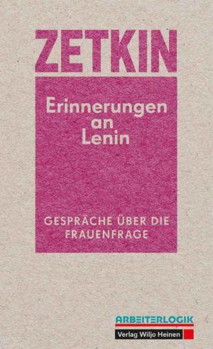 Clara Zetkin: »Erinnerungen an Lenin«