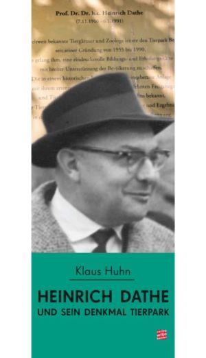 Klaus Huhn: »Heinrich Dathe und sein Denkmal Tierpark«