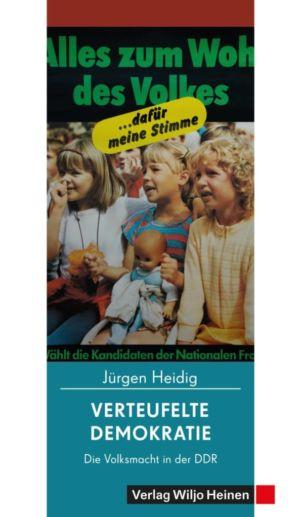 Jürgen Heidig: »Verteufelte Demokratie«