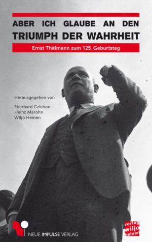 E.Czichon / H.Marohn / W.Heinen (Hrsg.): »Aber ich glaube an den Triumph der Wahrheit«