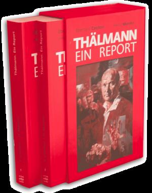 E.Czichon / H.Marohn / R.Dobrawa: »Thälmann - Ein Report«