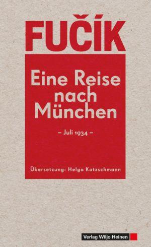Julius Fučík: Eine Reise nach München